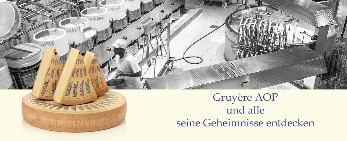 Gruyère AOP und alle seine Geheimnisse entdecken