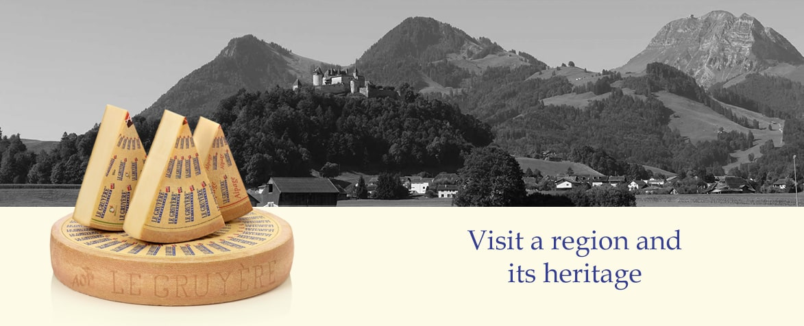Visit a region and its heritage Gruyère